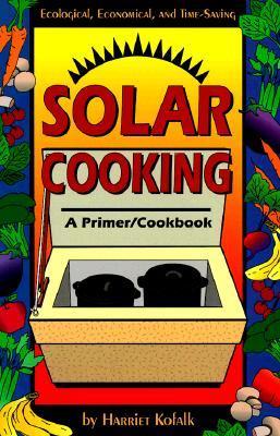 Solar Cooking by Harriet Kofalk