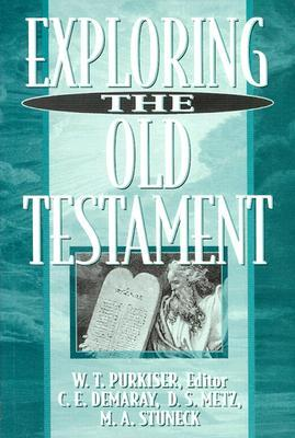 Exploring the Old Testament by W.T. Purkiser