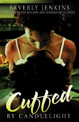 Cuffed by Candlelight: An Erotic Romance Anthology