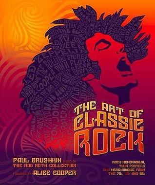 The Art Of Classic Rock: Rock Memorabilia, Tour Posters And Merchandise From The 70s And 80s
