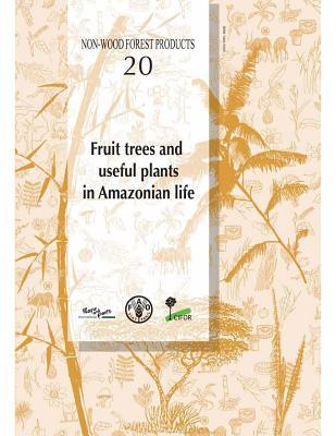 Fruit Trees and Useful Plants in Amazonian Life: Non-Wood Forest Products No. 20