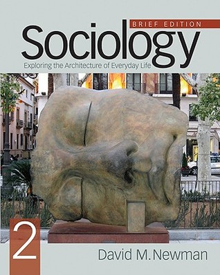 Sociology, Brief Edition: Exploring the Architecture of Everyday Life