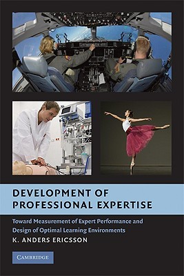 Development of Professional Expertise by K. Anders Ericsson