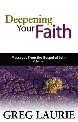 Deepening Your Faith: Messages from the Gospel of John, Volume II