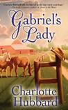 Gabriel's Lady by Charlotte Hubbard