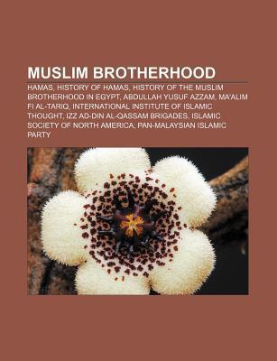 Muslim Brotherhood: Hamas, History of Hamas, History of the Muslim Brotherhood in Egypt, Abdullah Yusuf Azzam, Ma'alim Fi Al-Tariq