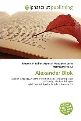 Alexander Blok by Frederic P.  Miller