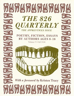 The 826 Quarterly, Volume 9: The Apprentices Issue