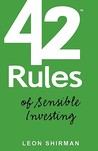 42 Rules for Sensible Investing: A Practical, Entertaining and Educational Guidebook for Personal Investment Strategies