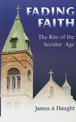 Fading Faith: The Rise of the Secular Age