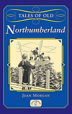 Tales Of Old Northumberland