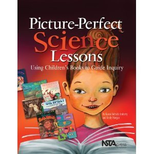 Picture-Perfect Science Lessons: Using Children's Books to Guide Inquiry: Grades 3-6