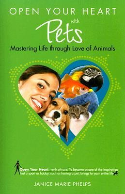 Ebook Open Your Heart with Pets: Mastering Life through Love of Animals (Open Your Heart) (Open Your Heart) (Open Your Heart) by Janice Phelps Williams PDF!