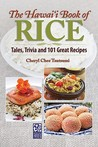 The Hawaii Book of Rice by Cheryl Chee Tsutsumi