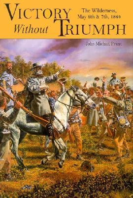 victory-without-triumph-the-wilderness-may-6th-and-7th-1864