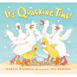 It's Quacking Time! by Martin Waddell