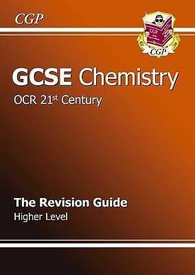 Chemistry: GCSE: OCR 21st Century: The Revision Guide: Higher Level