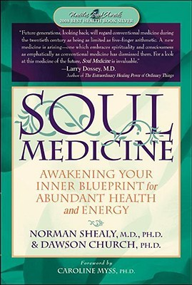 Soul medicine awakening your inner blueprint for abundant health 6653998 malvernweather Choice Image