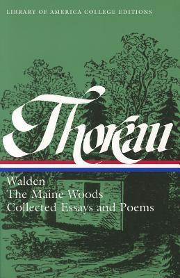 Thoreau: Walden, Maine Woods, Essays, & Poems