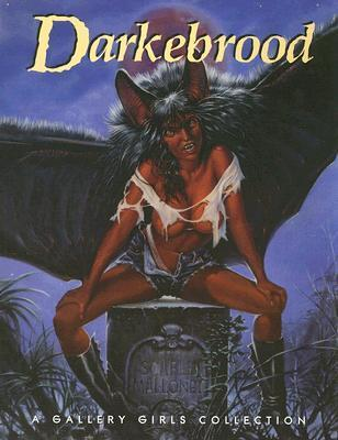 Darkebrood Volume One : A Gallery Girls Book