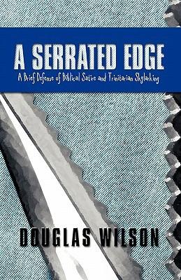 A Serrated Edge by Douglas Wilson