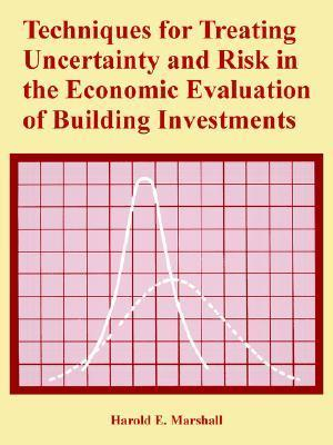 Techniques for Treating Uncertainty and Risk in the Economic Evaluation of Building Investments