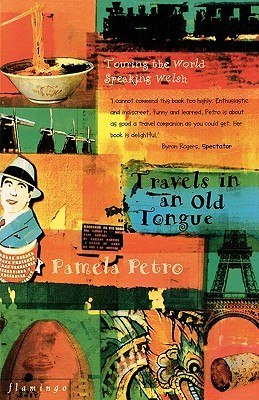 Travels in an Old Tongue by Pamela Petro