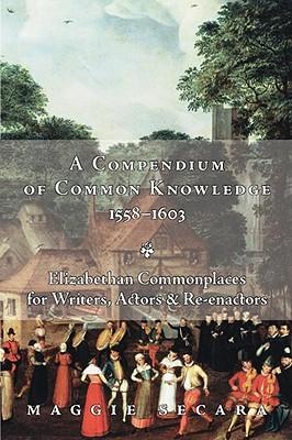 A Compendium of Common Knowledge 1558-1603
