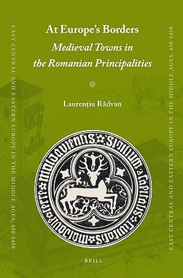 At Europe's Borders: Medieval Towns in the Romanian Principalities