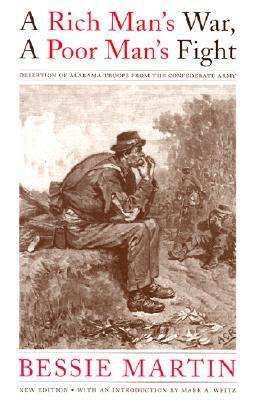 A Rich Man's War, A Poor Man's Fight: Desertion of Alabama Troops from the Confederate Army