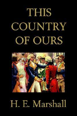 This Country of Ours by H.E. Marshall