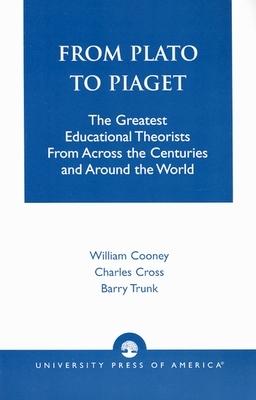 Descarga gratuita de libros electrónicos en línea From Plato to Piaget: The Greatest Educational Theorists from Across the Centuries and Around the World
