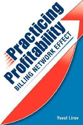 Practicing Profitability - Billing Network Effect for Revenue Cycle Control in Healthcare Clinics and Chiropractic Offices: Collections, Audit Risk, Soap Notes, Scheduling, Care Plans, and Coding