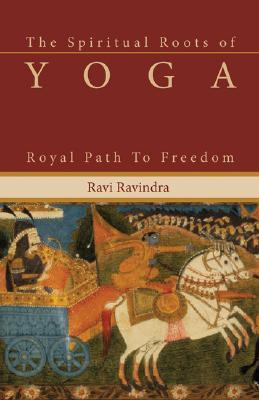 the-spiritual-roots-of-yoga-royal-path-to-freedom