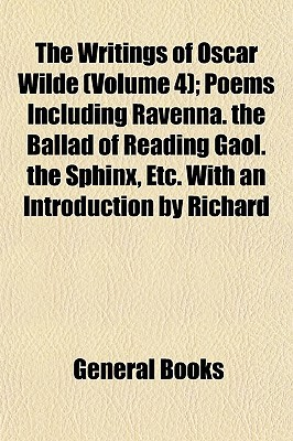 The Writings of Oscar Wilde (Volume 4); Poems Incl...