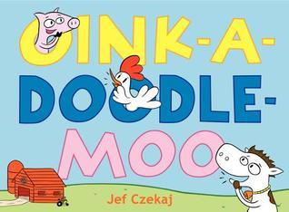 Ebook Oink-a-Doodle-Moo by Jef Czekaj TXT!