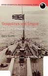 Geopolitics and Empire: The Legacy of Halford Mackinder