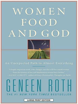Women, Food and God by Geneen Roth