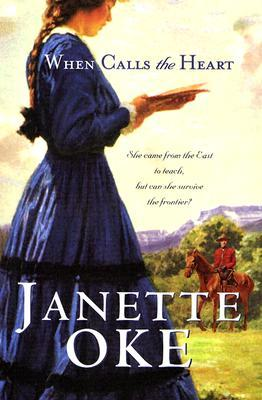 When Calls the Heart by Janette Oke