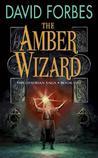The Amber Wizard (The Osserian Saga, #1)