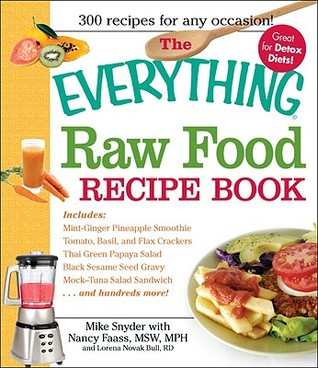 The Everything Raw Food Recipe Book by Mike Snyder