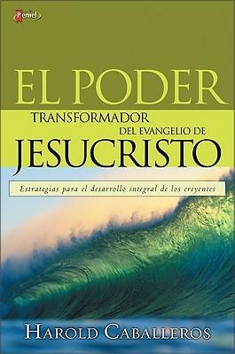 Transforming Power of the Gospel: El Poder Transformador Del Evangelio De Jesucristo