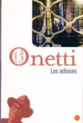 Los adioses by Juan Carlos Onetti