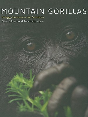 Mountain Gorillas: Biology, Conservation, and Coexistence
