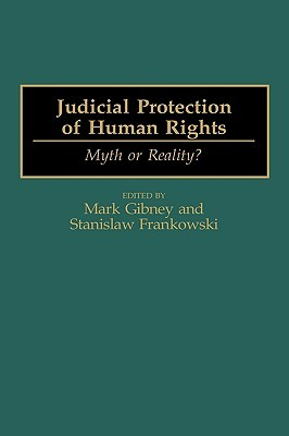 Judicial Protection of Human Rights: Myth or Reality?