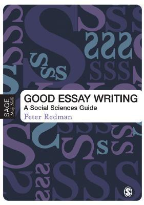 Good Essay Writing: A Social Sciences Guide