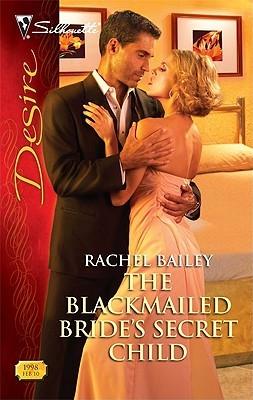 The Blackmailed Brides Secret Child (Silhouette Desire, 1998)