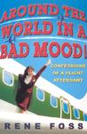 Around the World in a Bad Mood! by Rene Foss