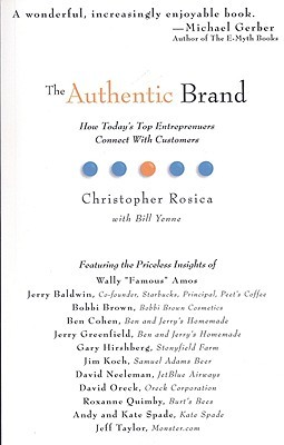 The Authentic Brand: How Today's Top Entreprenuers Connect with Customers