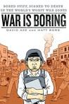 War is Boring by David Axe